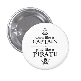 Work Like a Captain, Play Like a Pirate 3 Cm Round Badge
