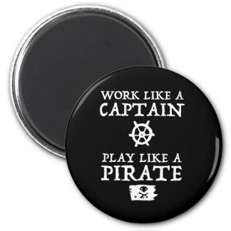 Work Like a Captain, Play Like a Pirate Magnet