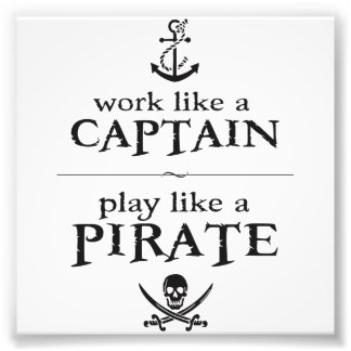 Work Like a Captain, Play Like a Pirate Photo