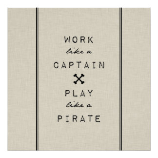 Work Like A Captain Play Like A Pirate Photographic Print
