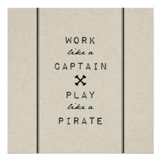 Work Like A Captain Play Like A Pirate Photograph