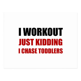 Work Out Just Kidding Chase Toddlers Postcard