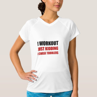 Work Out Just Kidding Chase Toddlers T-Shirt