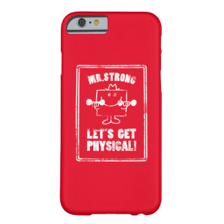 Work Out With Mr. Strong Barely There iPhone 6 Case