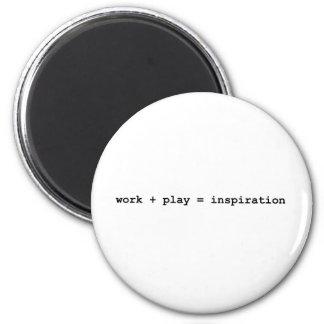 work + play = inspiration 6 cm round magnet