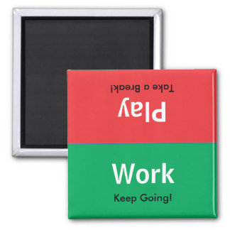 Work | Play Magnet