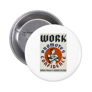 Work Promotes Confidence 6 Cm Round Badge