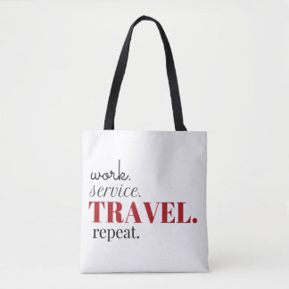 Work. Service. Travel. Repeat. Tote Bag