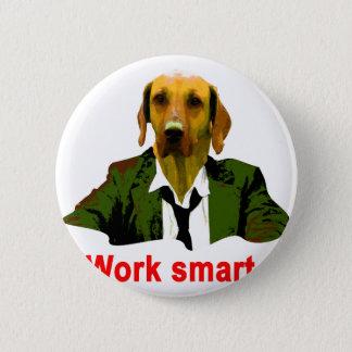 Work smart 6 cm round badge