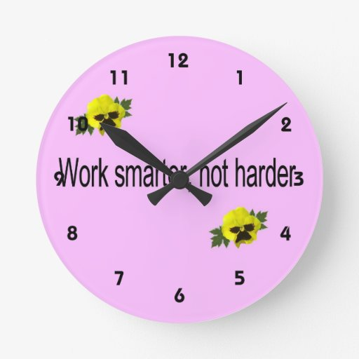 Work Smarter, Not Harder Round Wall Clock