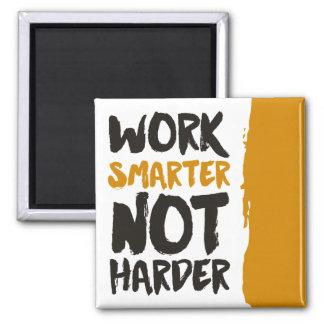 Work Smarter Not Harder Magnet