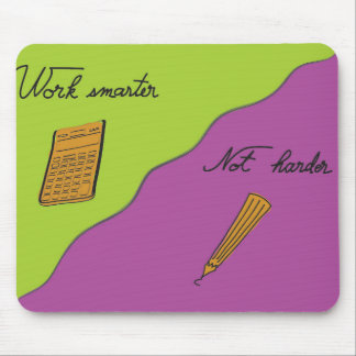 Work smarter, not harder mouse pad