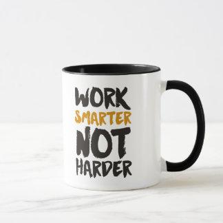 Work Smarter Not Harder Mug