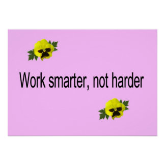 Work Smarter, Not Harder Poster