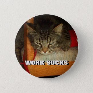 WORK SUCKS Sad Cat Meme 6 Cm Round Badge