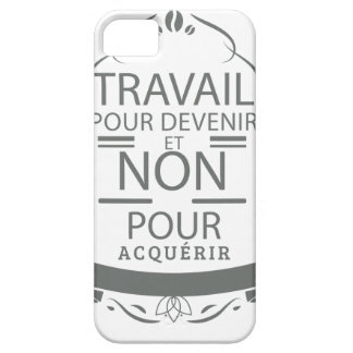 Work to become and not to acquire iPhone 5 cases