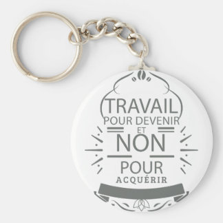 Work to become and not to acquire key ring