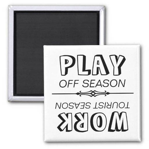 Work tourist season / play off season magnets