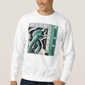 Work with Care Sweat Shirt