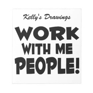 Work With Me People Team Work Notepad