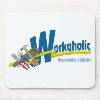 Workaholic Respectable Addiction Mouse Pad