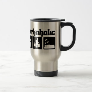 Workaholic Travel Mug