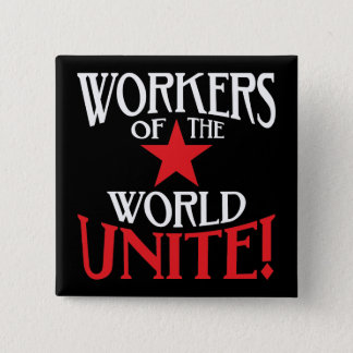 Workers of the World Unite! Marxist Slogan 15 Cm Square Badge