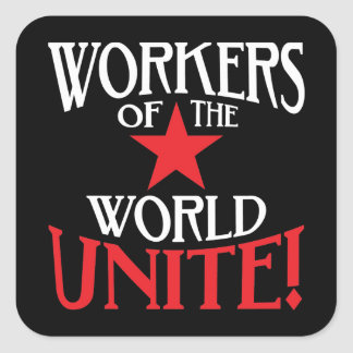 Workers of the World Unite! Marxist Slogan Square Sticker