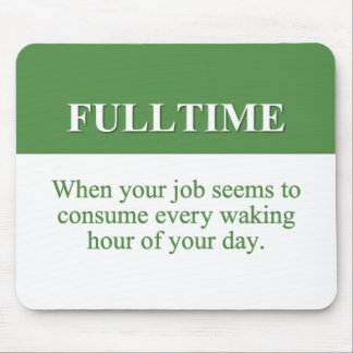 Working a Fulltime Job (2) Mouse Pad