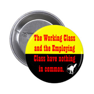 working class & employing class nothing in common 6 cm round badge