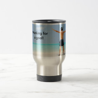 Working for a goal! stainless steel travel mug