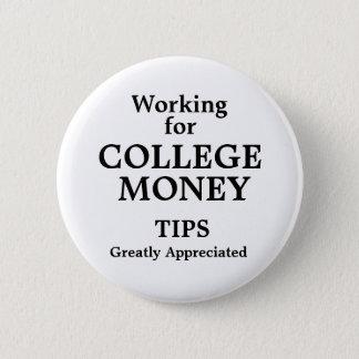 Working for College Money 6 Cm Round Badge