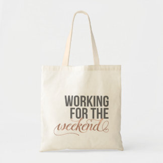 Working for the Weekend   Gray & Rose Gold Quote
