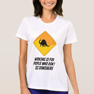 Working Is For People Who Don't Dig Dinosaurs T-Shirt