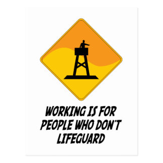 Working Is For People Who Don't Lifeguard Postcard