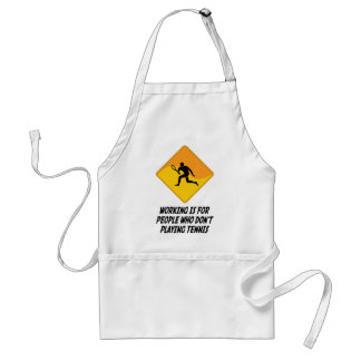 Working Is For People Who Don't Playing Tennis Standard Apron