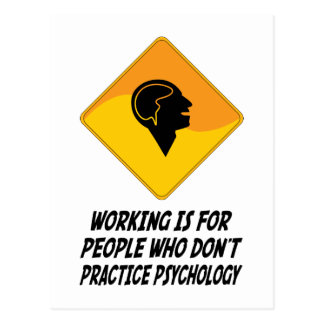 Working Is For People Who Don't Practice Psycholog Postcard