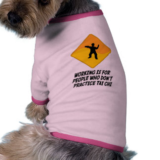 Working Is For People Who Don't Practice Tai Chi Doggie T-shirt