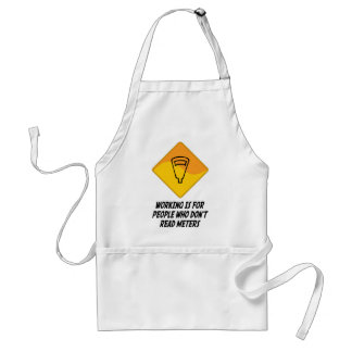Working Is For People Who Don't Read Meters Standard Apron
