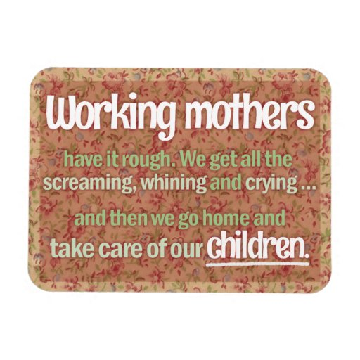"""Working Mothers"" Magnet"