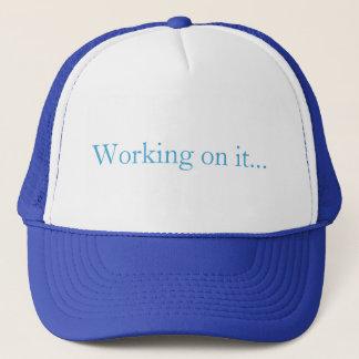 Working on it trucker hat