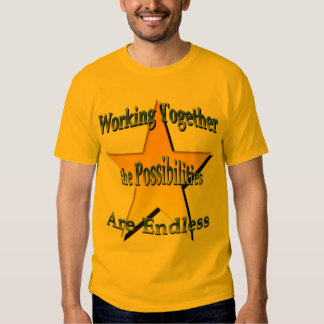 Working Together Possibilities Are Endless Shirt