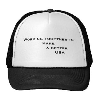 Working together to make           a better    ... trucker hat