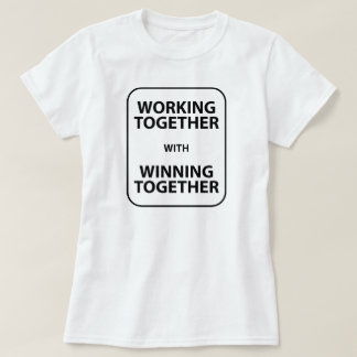 Working Together With Winning Together T-Shirt Tum