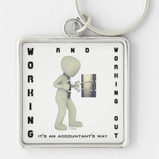 """Working & Working Out: It's an Accountant's Way"" Key Ring"