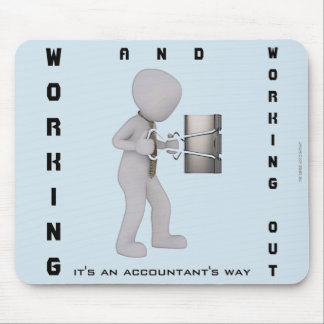 """Working & Working Out: It's an Accountant's Way"" Mouse Pad"