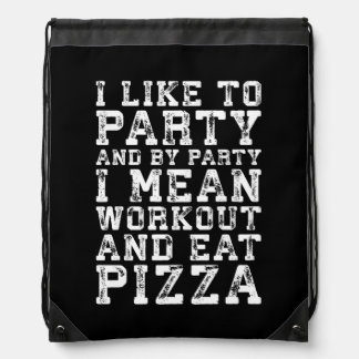 Workout and Eat Pizza (I Like To Party) - Funny Drawstring Bag