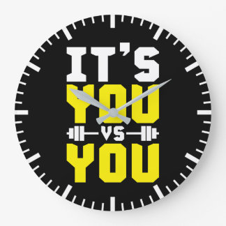Workout Inspiration - It's You vs You - Gym Large Clock
