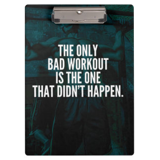 Workout Inspirational Words - Bad Workout Clipboard