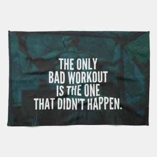 Workout Inspirational Words - Bad Workout Tea Towel